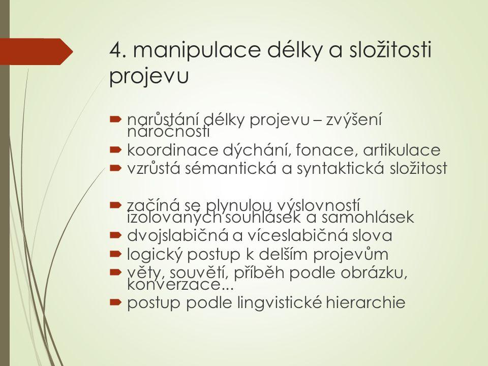 4. manipulace délky a složitosti projevu