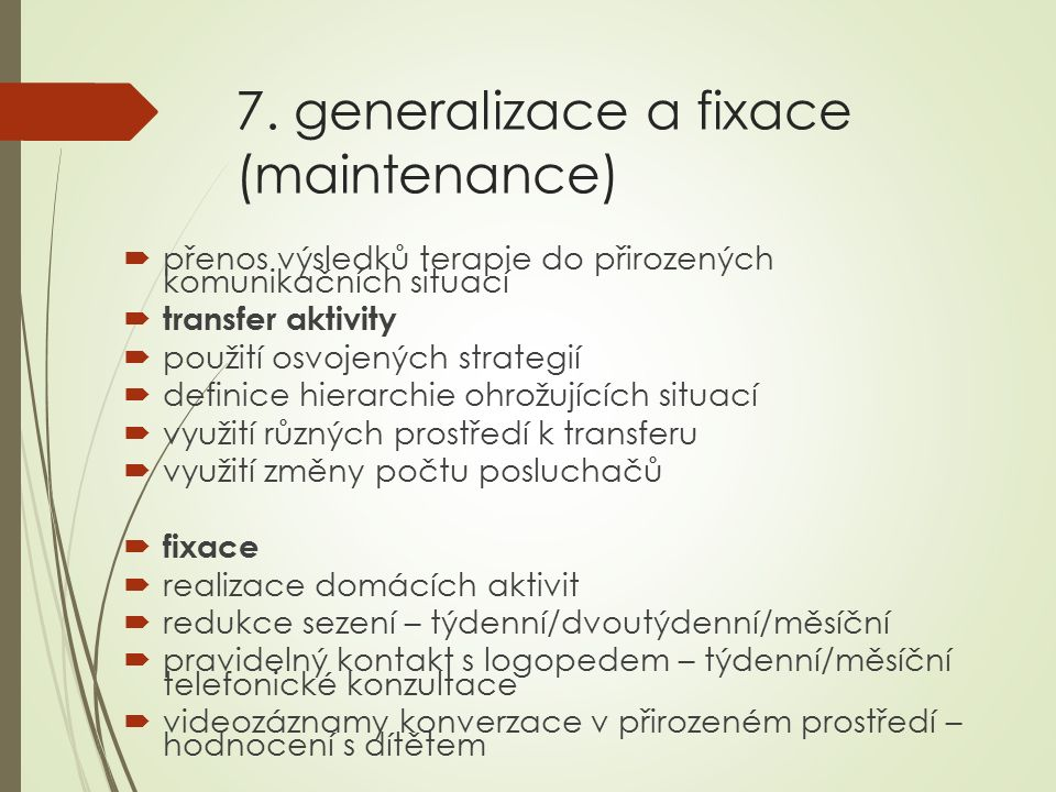 7. generalizace a fixace (maintenance)