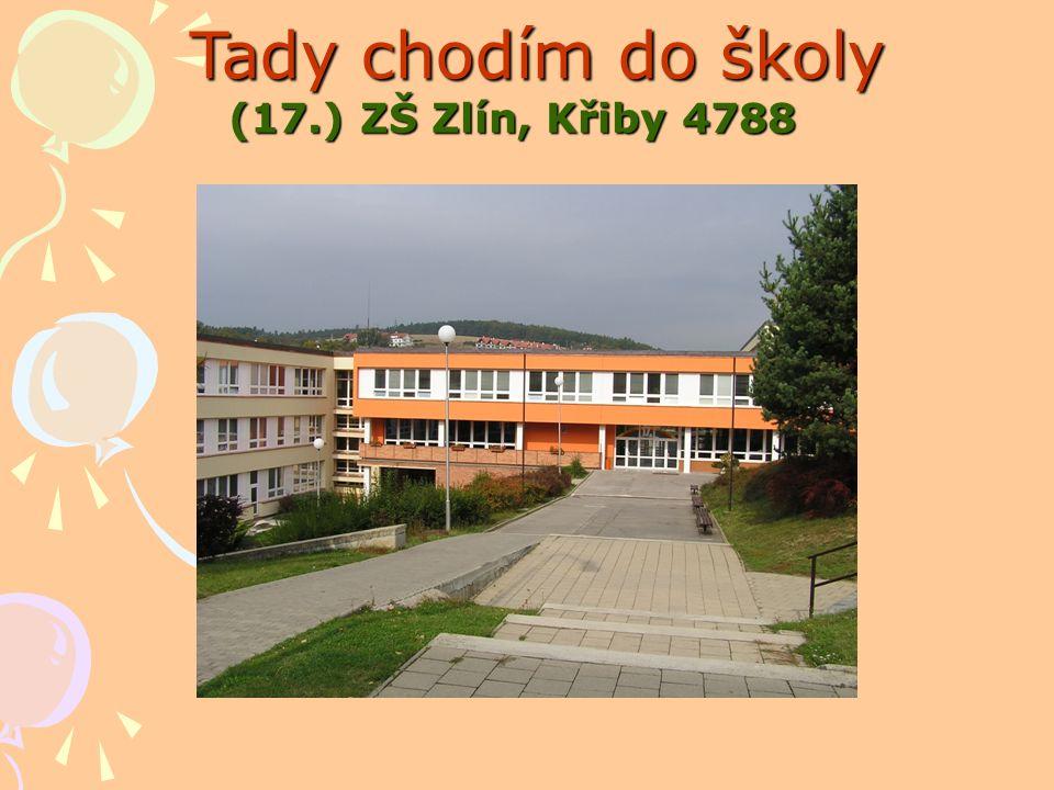 Tady chodím do školy (17.) ZŠ Zlín, Křiby 4788