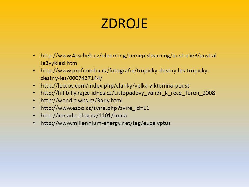 ZDROJE http://www.4zscheb.cz/elearning/zemepislearning/australie3/australie3vyklad.htm.