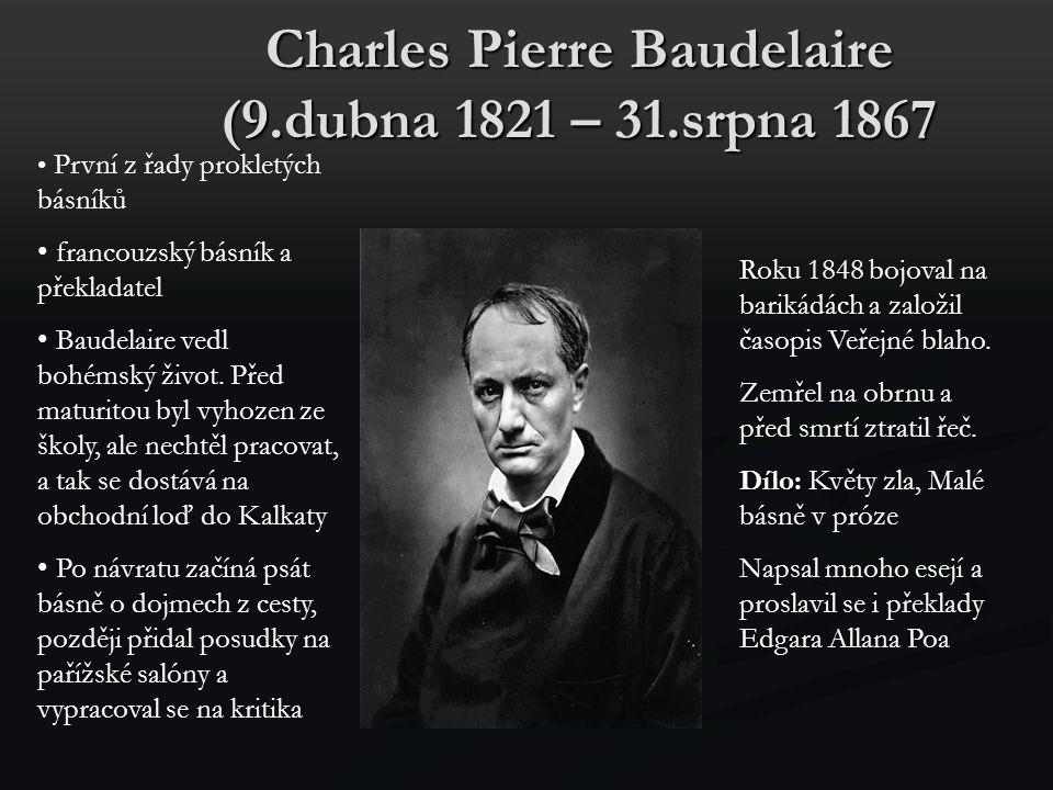 Charles Pierre Baudelaire (9.dubna 1821 – 31.srpna 1867