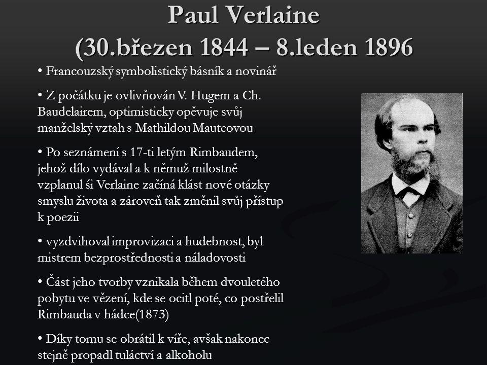 Paul Verlaine (30.březen 1844 – 8.leden 1896