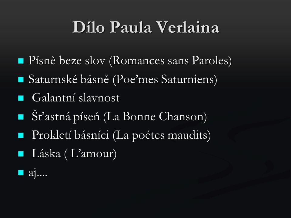 Dílo Paula Verlaina Písně beze slov (Romances sans Paroles)