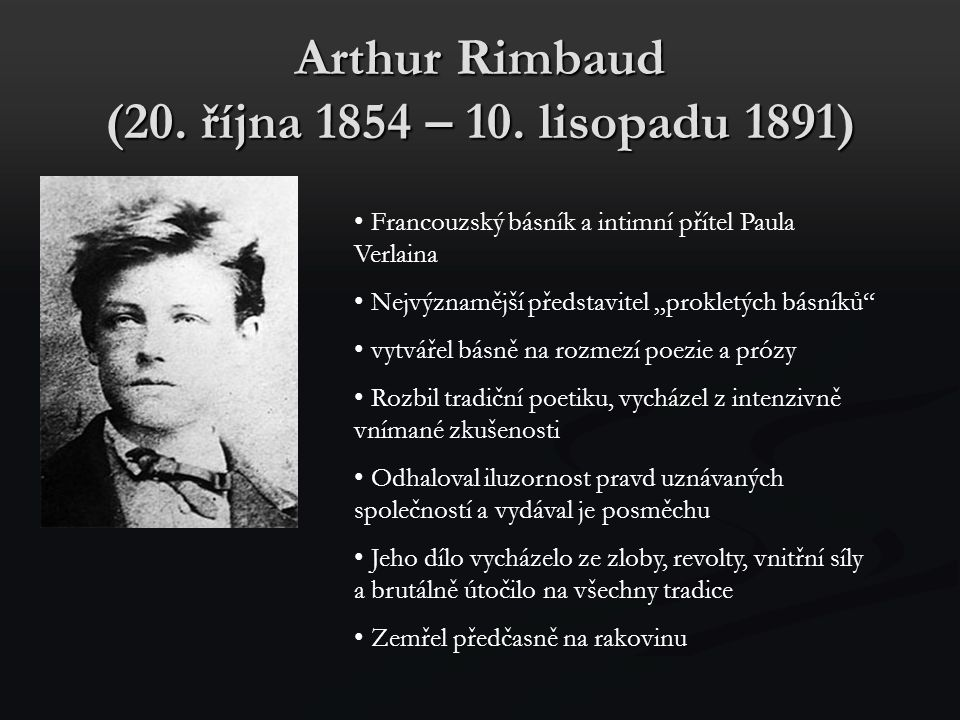 Arthur Rimbaud (20. října 1854 – 10. lisopadu 1891)