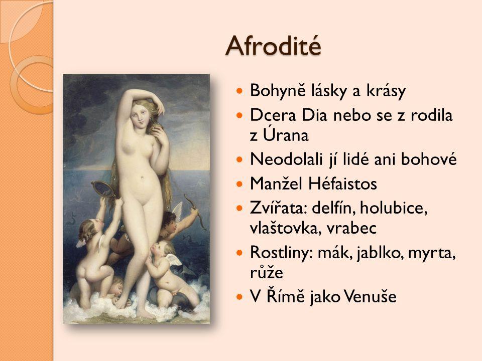 Afrodité Bohyně lásky a krásy Dcera Dia nebo se z rodila z Úrana