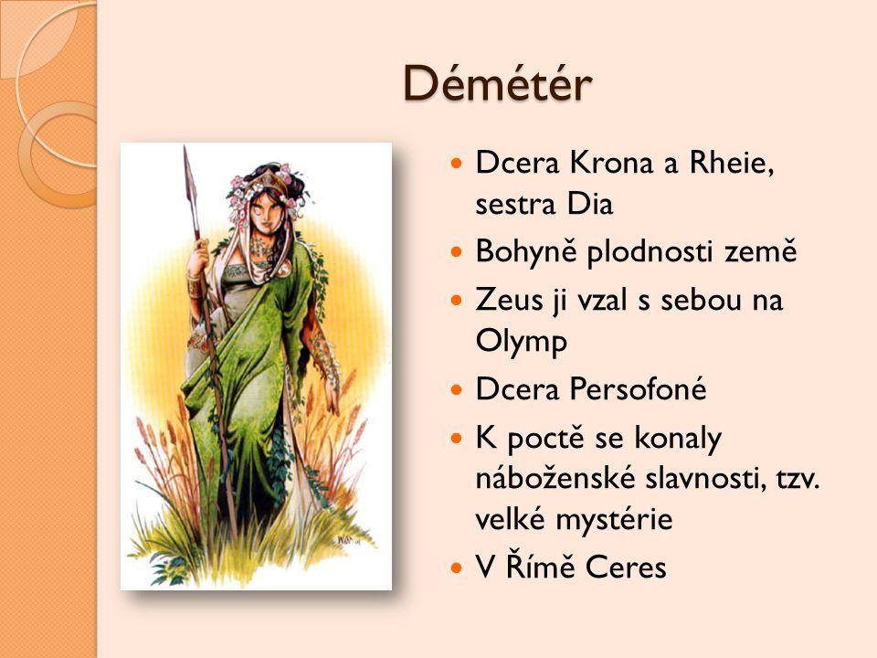 Démétér Dcera Krona a Rheie, sestra Dia Bohyně plodnosti země