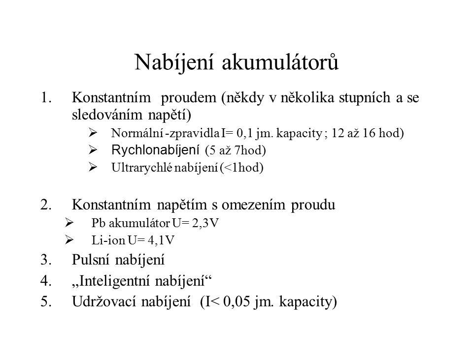 Nabíjení akumulátorů Konstantním proudem (někdy v několika stupních a se sledováním napětí) Normální -zpravidla I= 0,1 jm. kapacity ; 12 až 16 hod)