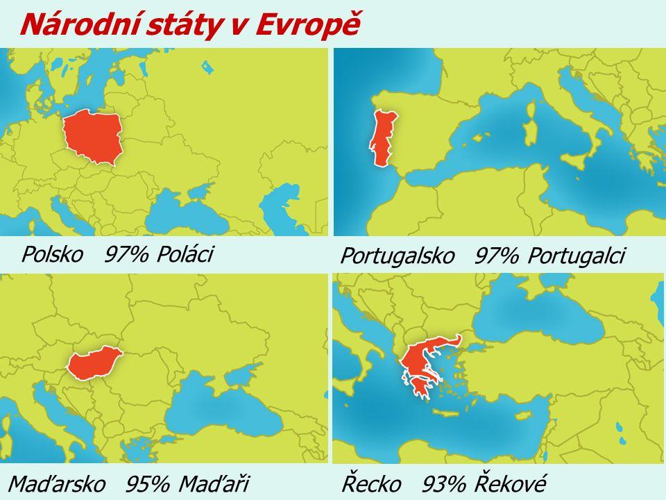 Národní státy v Evropě Polsko 97% Poláci Portugalsko 97% Portugalci