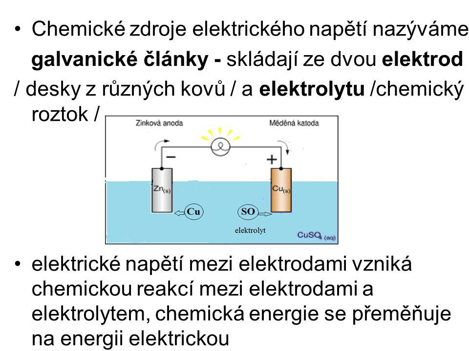 Chemické zdroje elektrického napětí nazýváme