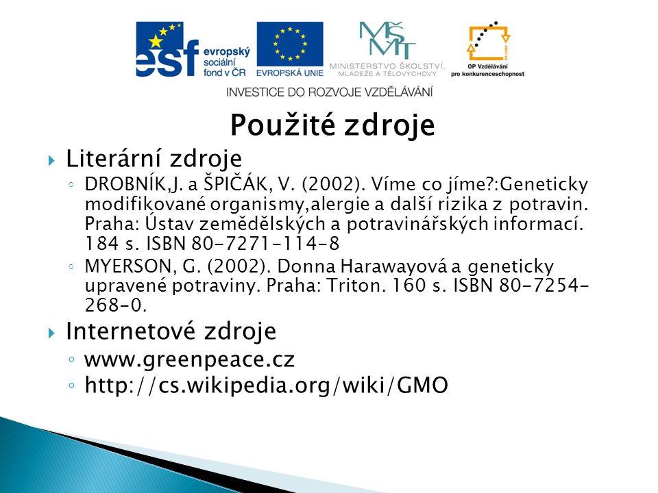 Použité zdroje Literární zdroje Internetové zdroje www.greenpeace.cz