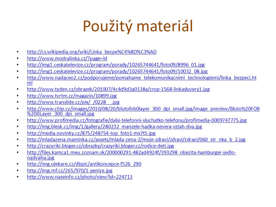 Použitý materiál http://cs.wikipedia.org/wiki/Linka_bezpe%C4%8D%C3%AD