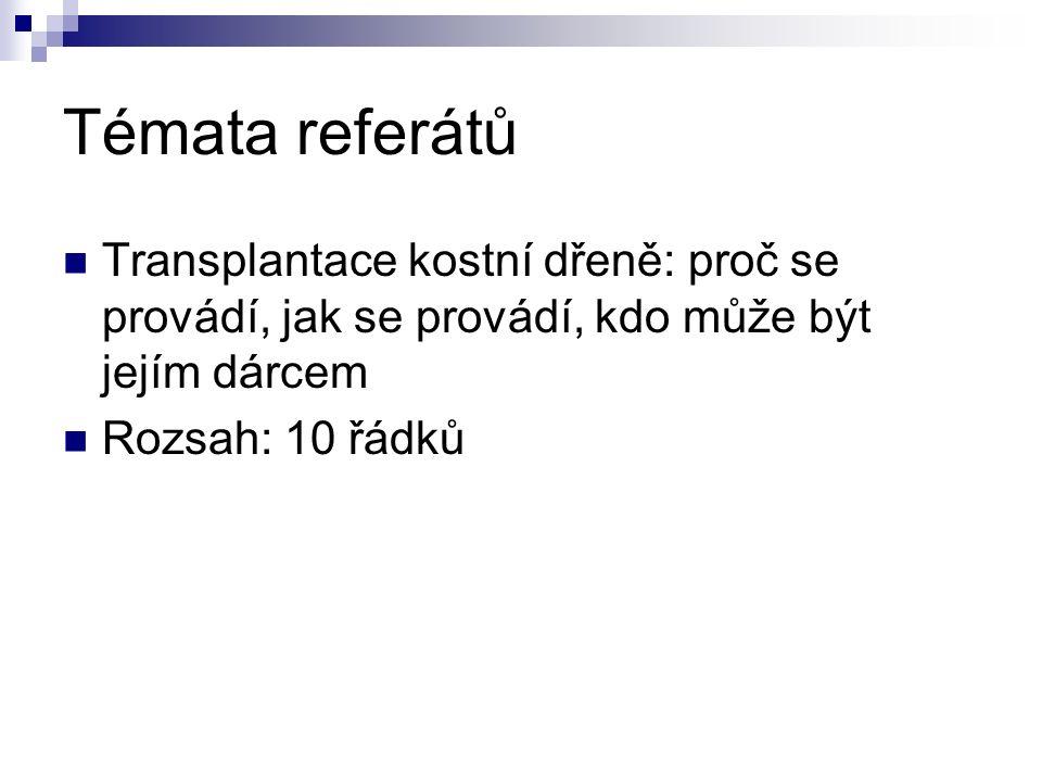 Témata referátů Transplantace kostní dřeně: proč se provádí, jak se provádí, kdo může být jejím dárcem.