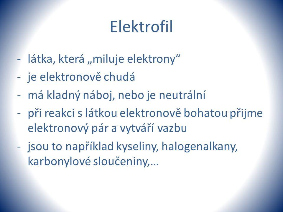 """Elektrofil látka, která """"miluje elektrony je elektronově chudá"""