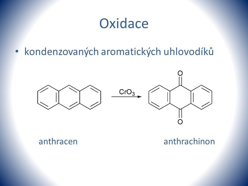 Oxidace kondenzovaných aromatických uhlovodíků anthracen anthrachinon