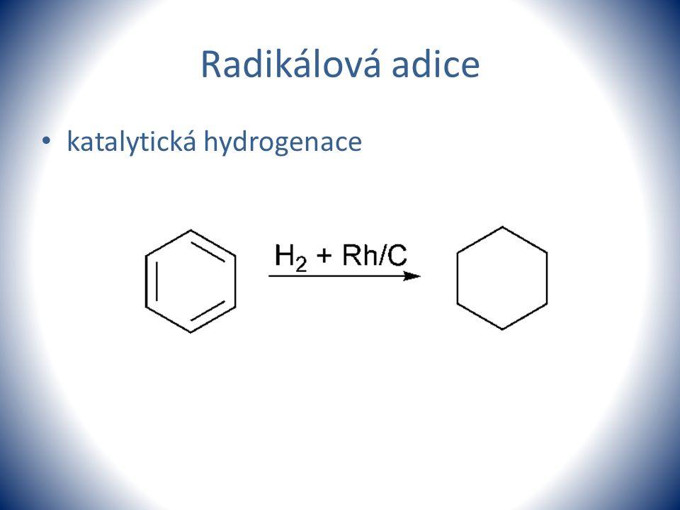 Radikálová adice katalytická hydrogenace