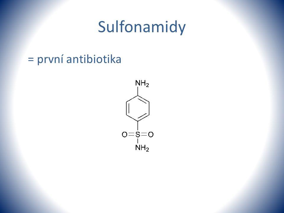 Sulfonamidy = první antibiotika