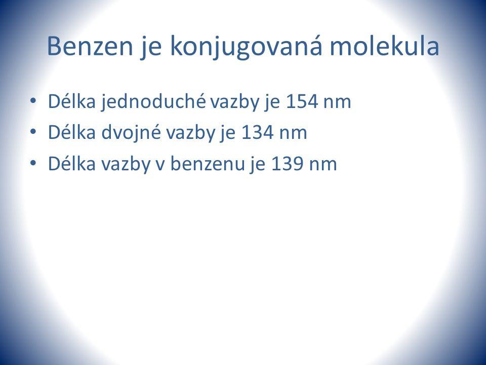 Benzen je konjugovaná molekula