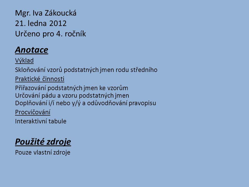 Mgr. Iva Zákoucká 21. ledna 2012 Určeno pro 4. ročník