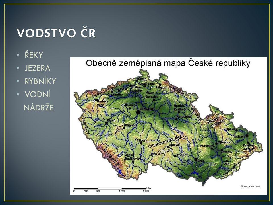 VODSTVO ČR ŘEKY JEZERA RYBNÍKY VODNÍ NÁDRŽE