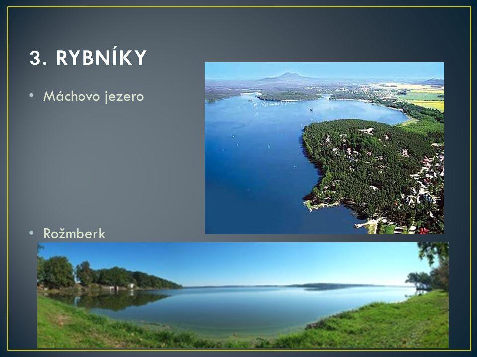 3. RYBNÍKY Máchovo jezero Rožmberk