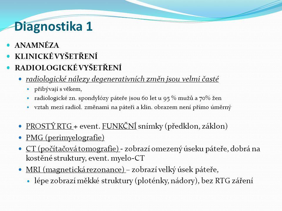 Diagnostika 1 ANAMNÉZA KLINICKÉ VYŠETŘENÍ RADIOLOGICKÉ VYŠETŘENÍ