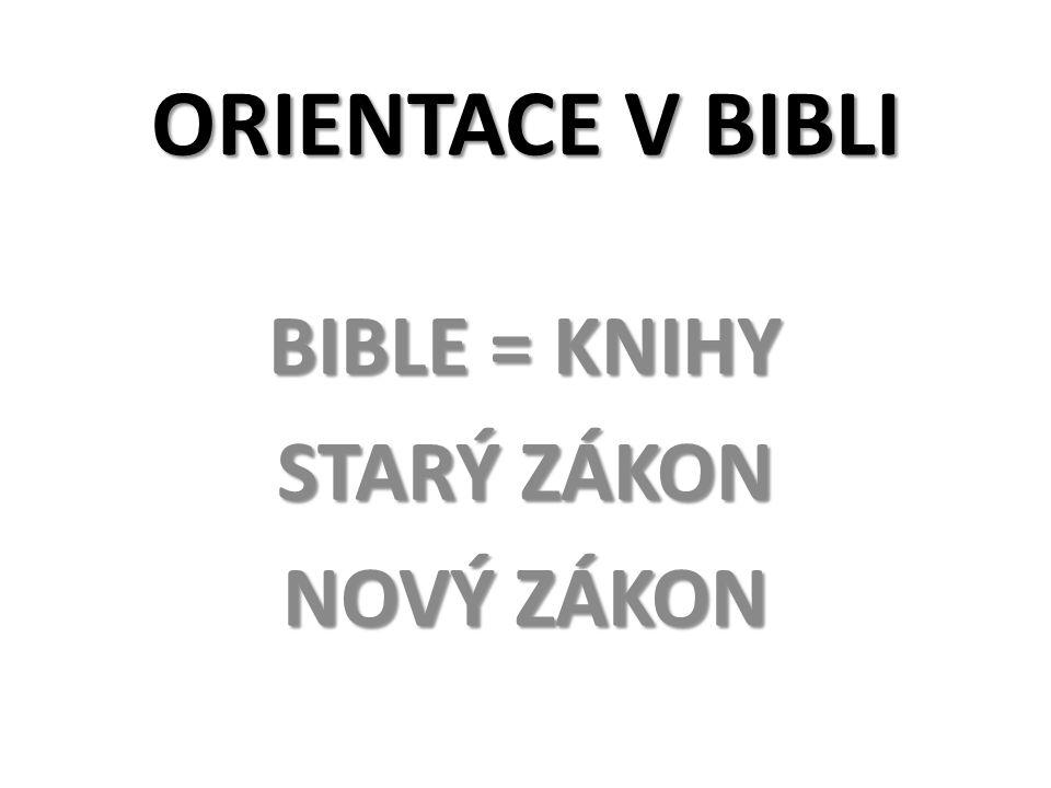 BIBLE = KNIHY STARÝ ZÁKON NOVÝ ZÁKON