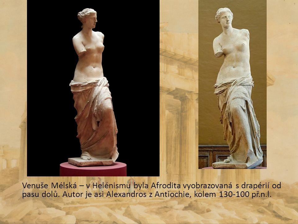 Venuše Mélská – v Helénismu byla Afrodita vyobrazovaná s drapérií od pasu dolů.