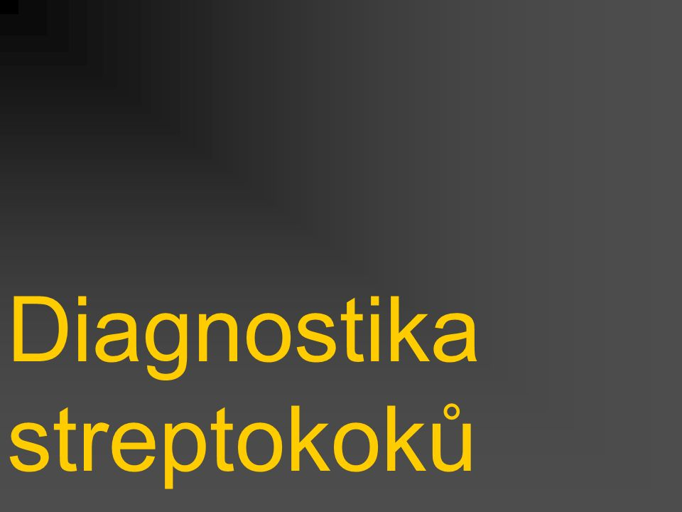 Diagnostika streptokoků
