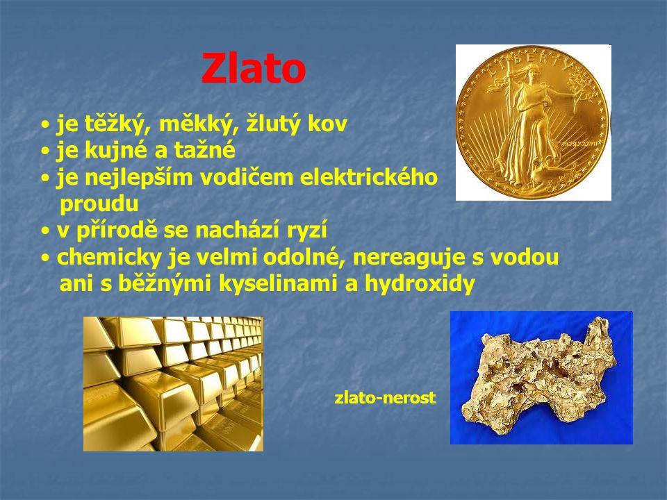 Zlato je těžký, měkký, žlutý kov je kujné a tažné