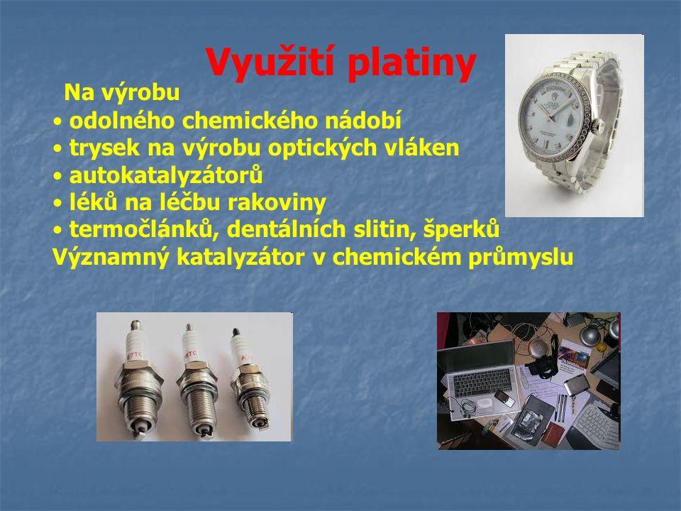 Využití platiny Na výrobu odolného chemického nádobí