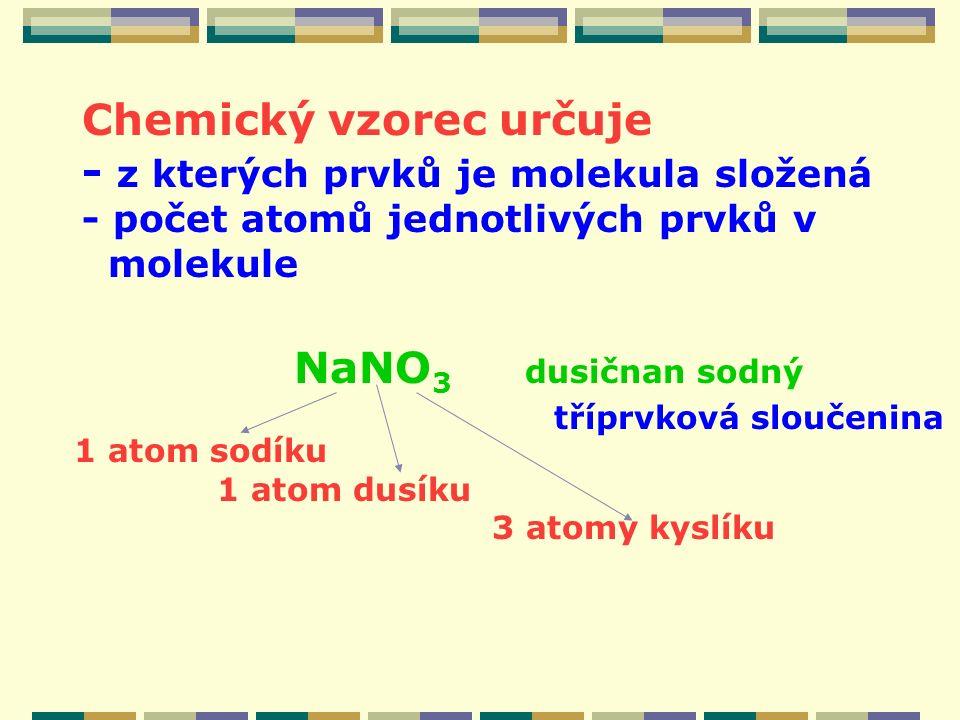 Chemický vzorec určuje - z kterých prvků je molekula složená