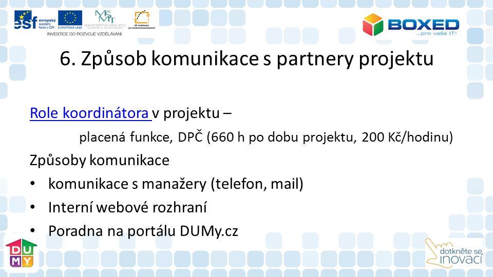 6. Způsob komunikace s partnery projektu