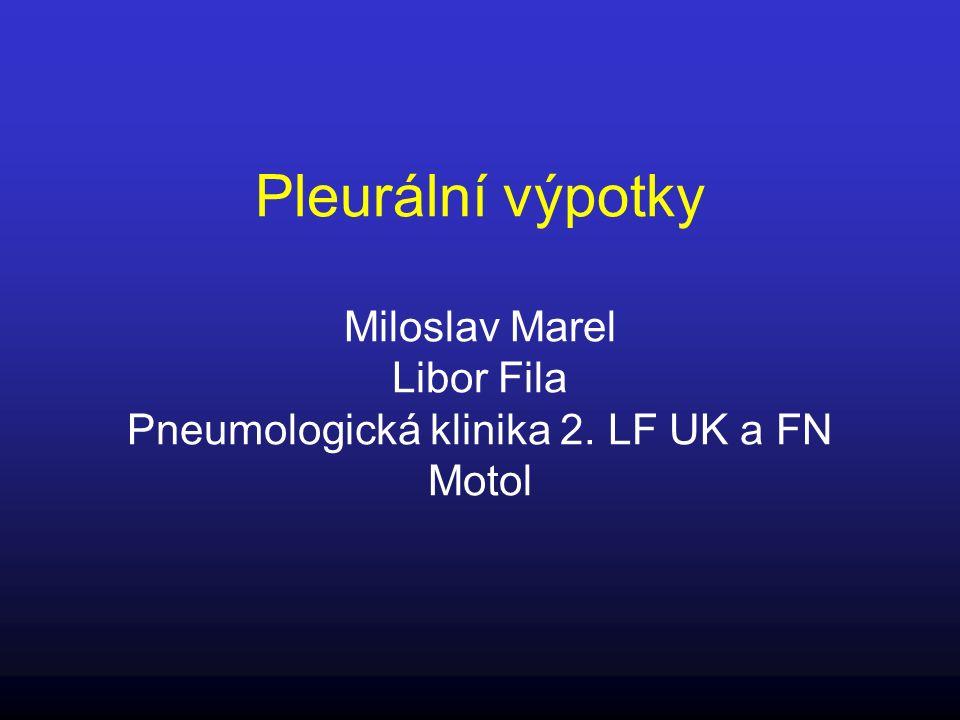 Pleurální výpotky Miloslav Marel Libor Fila Pneumologická klinika 2