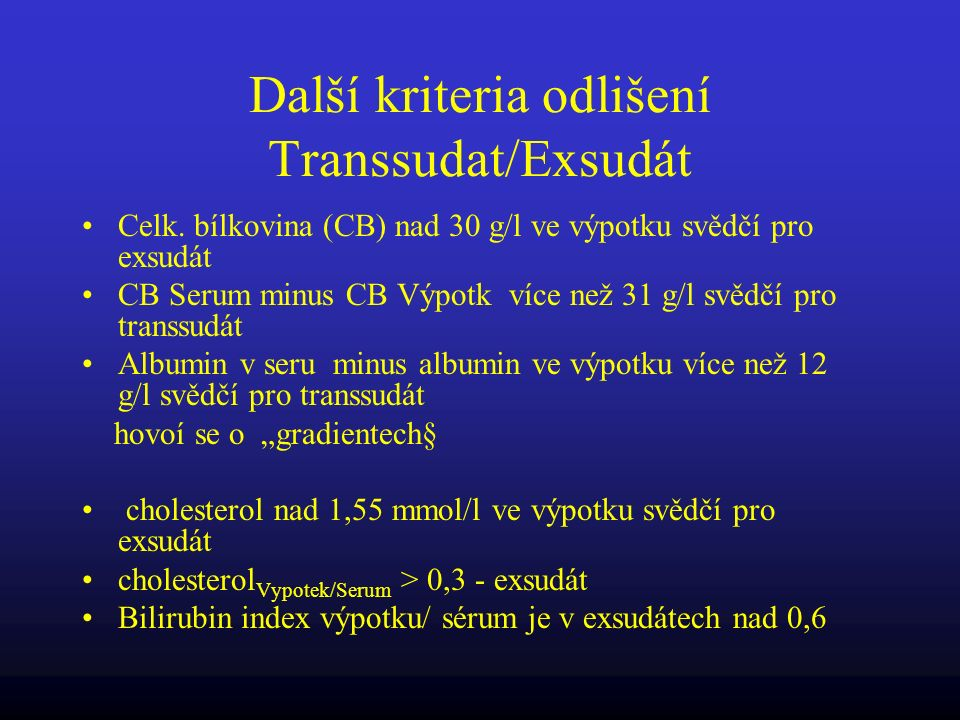 Další kriteria odlišení Transsudat/Exsudát