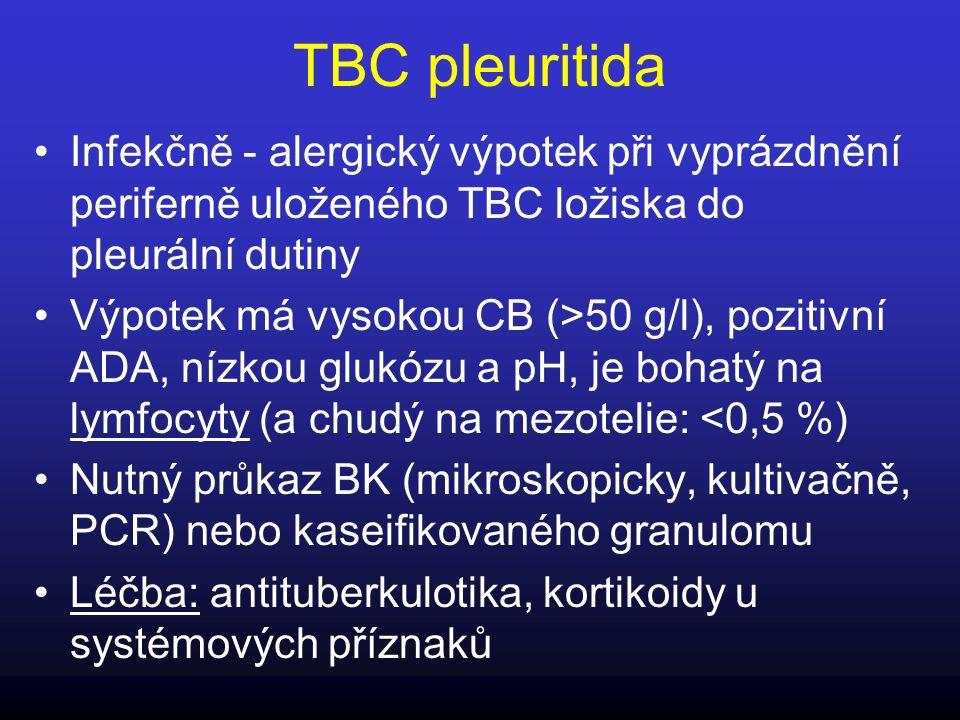 TBC pleuritida Infekčně - alergický výpotek při vyprázdnění periferně uloženého TBC ložiska do pleurální dutiny.