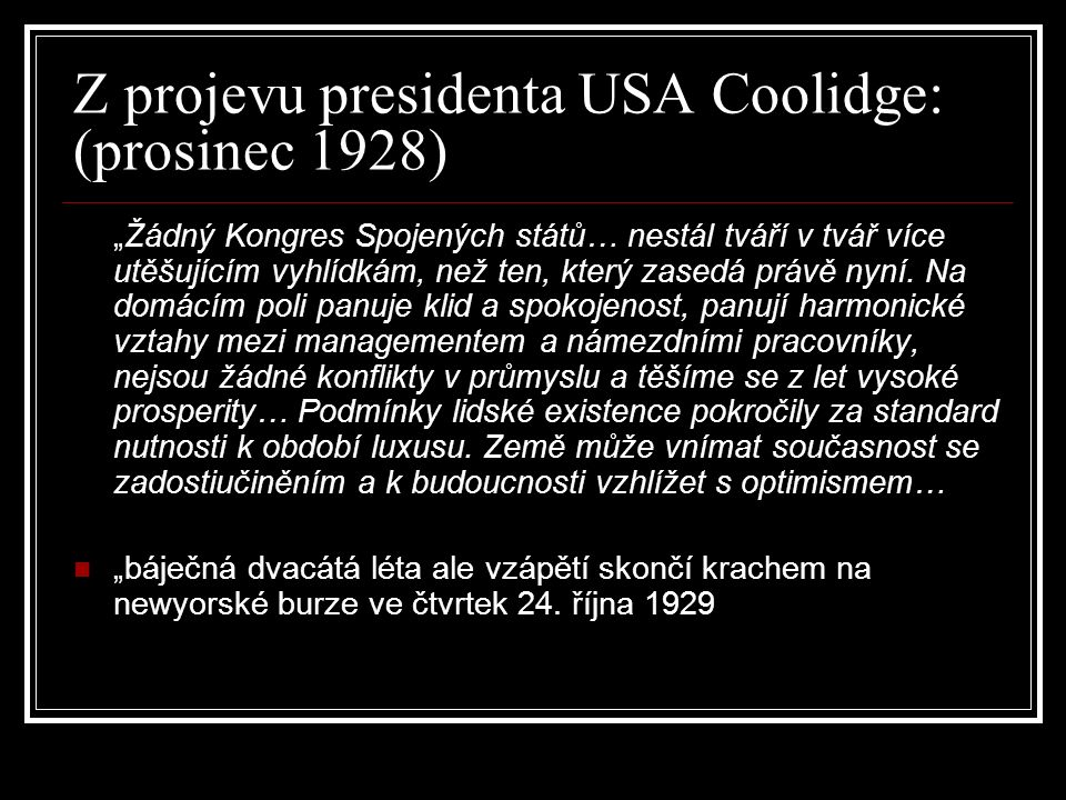 Z projevu presidenta USA Coolidge: (prosinec 1928)