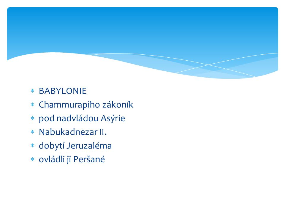 BABYLONIE Chammurapiho zákoník. pod nadvládou Asýrie.