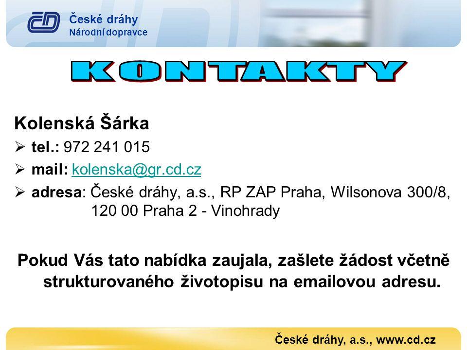 České dráhy Národní dopravce. KONTAKTY. Kolenská Šárka. tel.: 972 241 015. mail: kolenska@gr.cd.cz.