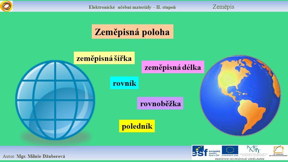 Zeměpisná poloha zeměpisná šířka zeměpisná délka rovník rovnoběžka