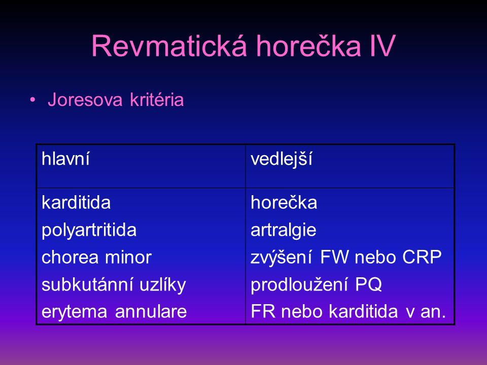 Revmatická horečka IV Joresova kritéria hlavní vedlejší karditida