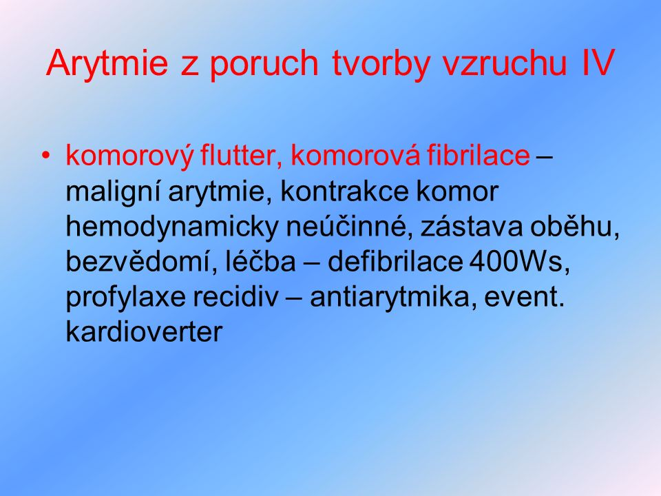 Arytmie z poruch tvorby vzruchu IV