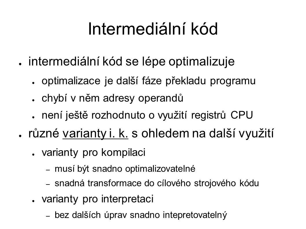 Intermediální kód intermediální kód se lépe optimalizuje