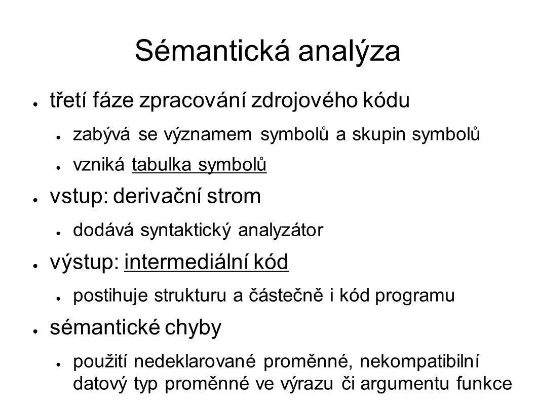 Sémantická analýza třetí fáze zpracování zdrojového kódu