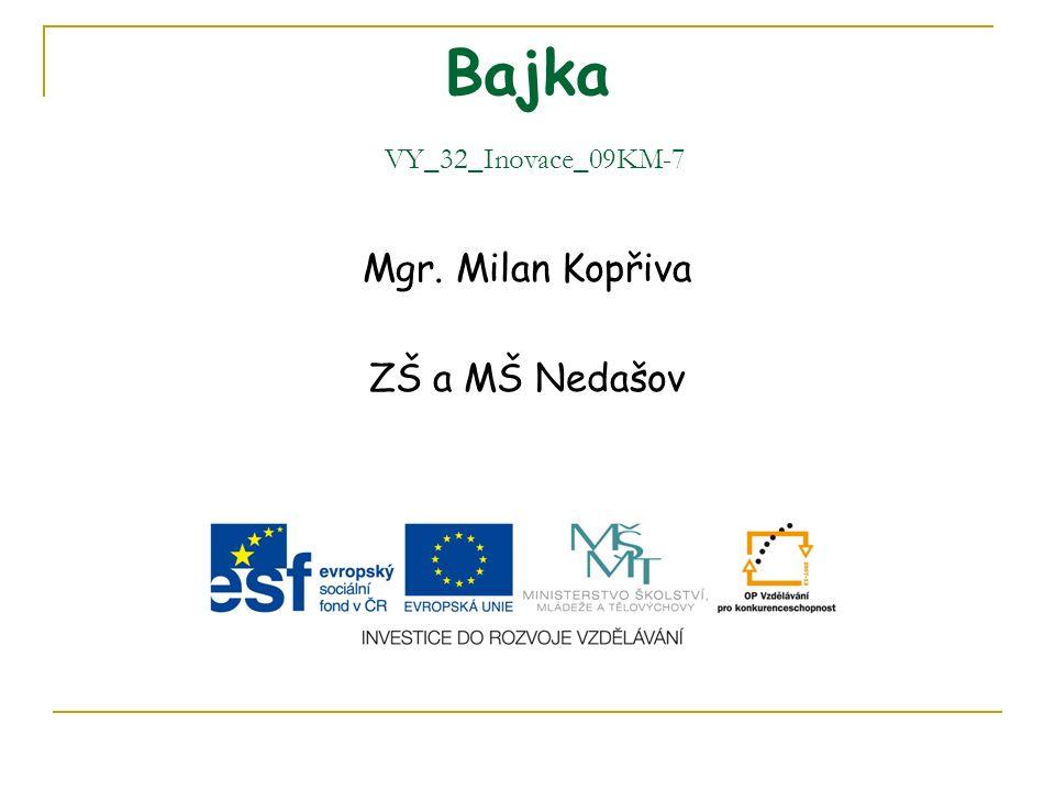 Bajka VY_32_Inovace_09KM-7