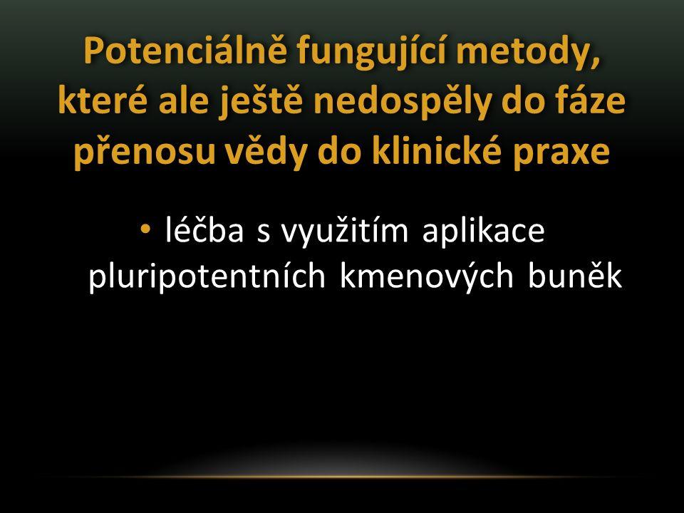 léčba s využitím aplikace pluripotentních kmenových buněk