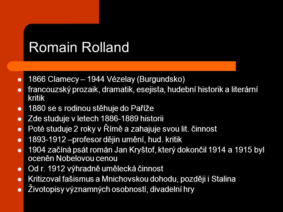 Romain Rolland 1866 Clamecy – 1944 Vézelay (Burgundsko)