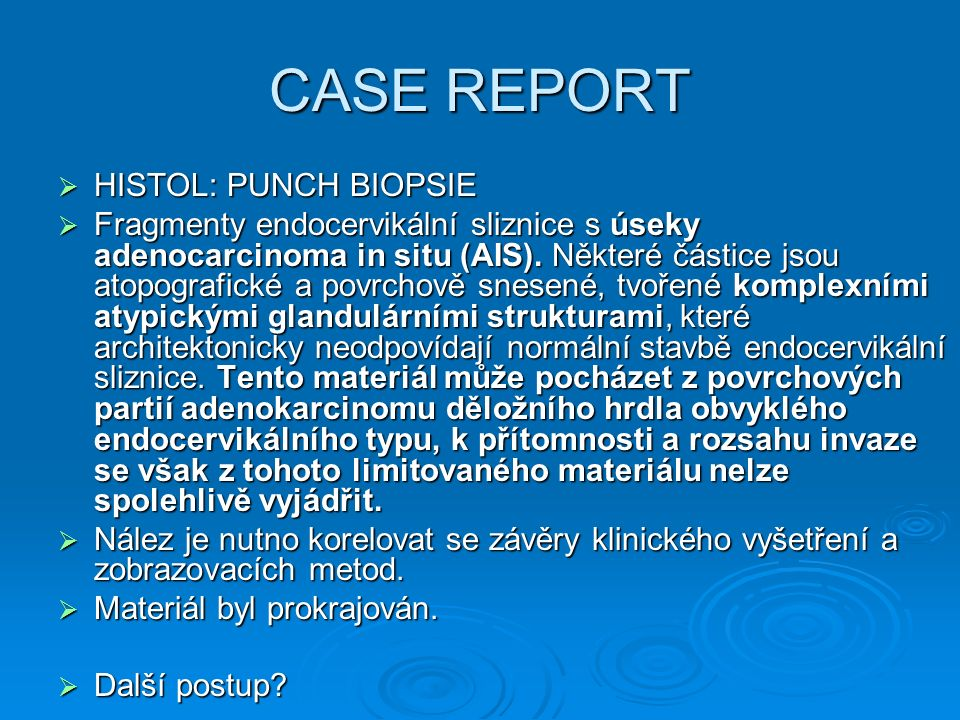 CASE REPORT HISTOL: PUNCH BIOPSIE