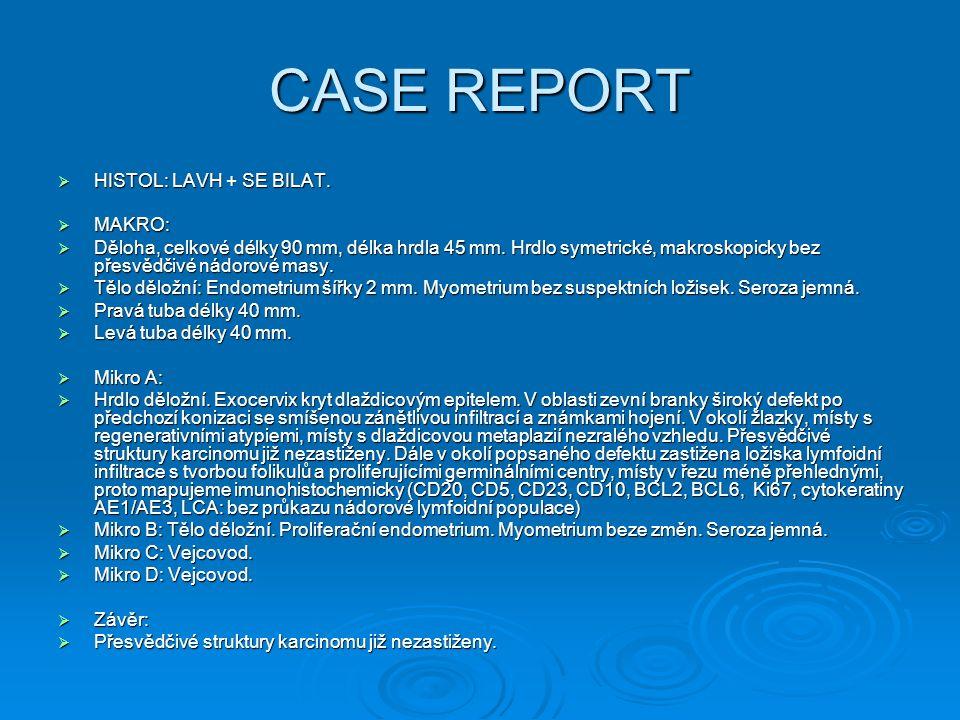 CASE REPORT HISTOL: LAVH + SE BILAT. MAKRO:
