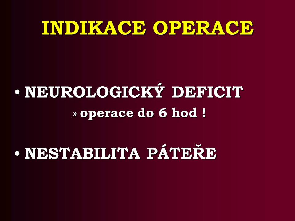 INDIKACE OPERACE NEUROLOGICKÝ DEFICIT NESTABILITA PÁTEŘE
