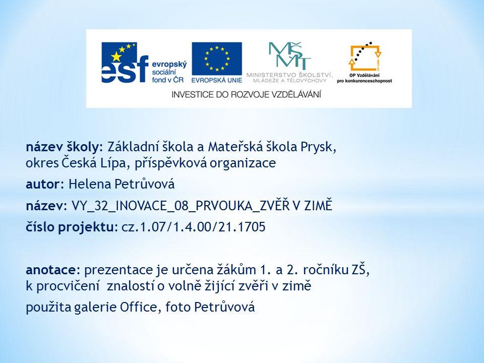 název školy: Základní škola a Mateřská škola Prysk, okres Česká Lípa, příspěvková organizace